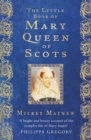The Little Book of Mary, Queen of Scots - Book