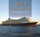Queen Elizabeth: A Photographic Journey - Book