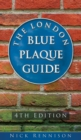 The London Blue Plaque Guide: 4th Edition - Book