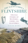 The A-Z of Curious Flintshire - eBook