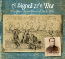 A Signaller's War : The Sketchbook Diary of Pte L. Ellis - Book