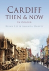 Cardiff Then & Now - Book