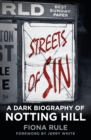 Streets of Sin : A Dark Biography of Notting Hill - eBook