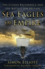 Sea Eagles of Empire : The Classis Britannica and the Battles for Britain - Book