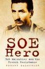 SOE Hero : Bob Maloubier and The French Resistance - Book