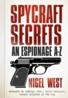 Spycraft Secrets : An Espionage A-Z - Book