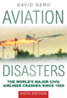 Aviation Disasters : The World's Major Civil Airliner Crashes Since 1950 - Book