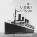 The Unseen Aquitania : The Ship in Rare Illustrations - Book