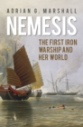 Nemesis : The First Iron Warship and her World - Book