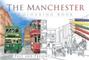 The Manchester Colouring Book: Past and Present - Book