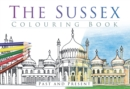 The Sussex Colouring Book: Past and Present - Book