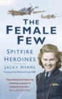 The Female Few : Spitfire Heroines - Book