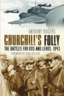 Churchill's Folly : The Battles for Kos and Leros, 1943 - Book