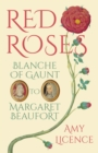 Red Roses : Blanche of Gaunt to Margaret Beaufort - eBook