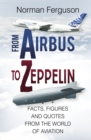 From Airbus to Zeppelin : Facts, Figures and Quotes from the World of Aviation - eBook