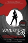 Some Kind of Hero : The Remarkable Story of the James Bond Films - Book