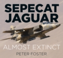 Sepecat Jaguar : Almost Extinct - Book
