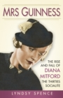 Mrs Guinness : The Rise and Fall of Diana Mitford, the Thirties Socialite - Book
