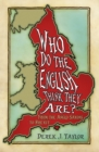 Who Do the English Think They Are? : From the Anglo-Saxons to Brexit - Book
