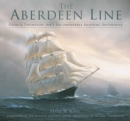 The Aberdeen Line : George Thompson Jnr's Incomparable Shipping Enterprise - Book
