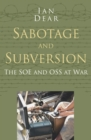 Sabotage and Subversion: Classic Histories Series : The SOE and OSS at War - Book