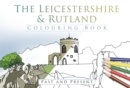 The Leicestershire & Rutland Colouring Book: Past and Present - Book