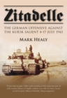 Zitadelle : The German Offensive Against the Kursk Salient 4-17 July 1943 - eBook