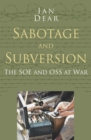 Sabotage and Subversion: Classic Histories Series : The SOE and OSS at War - eBook