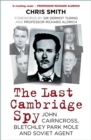 The Last Cambridge Spy : John Cairncross, Bletchley Codebreaker and Soviet Double Agent - Book