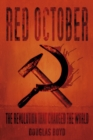 Red October : The Revolution that Changed the World - Book