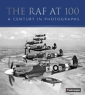 The RAF at 100 : A Century in Photographs - Book