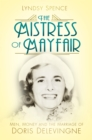 The Mistress of Mayfair: Men, Money and the Marriage of Doris Delevingne - Book