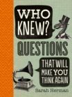 Who Knew? Questions That Will Make You Think Again - Book