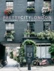 prettycitylondon : Discovering London's Beautiful Places - Book