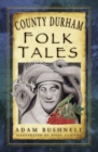 County Durham Folk Tales - eBook