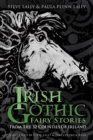 Irish Gothic Fairy Stories : From the 32 counties of Ireland - Book