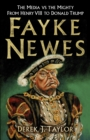 Fayke Newes : The Media vs the Mighty, From Henry VIII to Donald Trump - Book