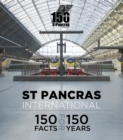 St Pancras International : 150 Facts for 150 Years - Book