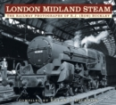London Midland Steam : The Railway Photographs of R.J. (Ron) Buckley - Book