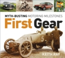 First Gear : Myth Busting Motoring Milestones - Book