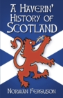 A Haverin' History of Scotland - eBook