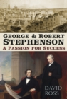 George & Robert Stephenson : A Passion for Success - Book