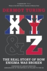 X, Y & Z : The Real Story of How Enigma Was Broken - eBook