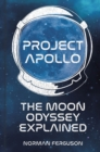Project Apollo : The Moon Odyssey Explained - Book