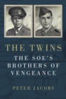 The Twins : The SOE's Brothers of Vengeance - Book