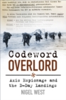 Codeword Overlord : Axis Espionage and the D-Day Landings - Book