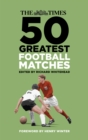 The Times 50 Greatest Football Matches - Book