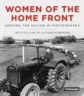 Women of the Home Front : Serving the Nation in Photographs - Book