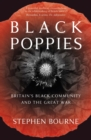 Black Poppies : Britain's Black Community and the Great War - Book