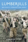 Lumberjills : Britain's Forgotten Army - Book